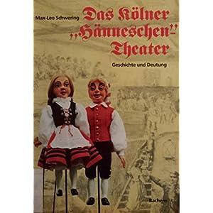 Das Kölner Hänneschen - Theater. Geschichte und Deutung