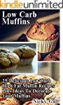 Low Carb Muffins: 25 Delicious Low Ca...