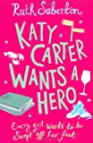 Ruth Saberton Katy Carter Wants a Hero