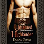 Untamed Highlander: Dark Sword Series, Book 4 (       UNABRIDGED) by Donna Grant Narrated by Antony Ferguson