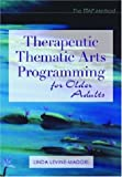 img - for Therapeutic Thematic Arts Programming for Older Adults book / textbook / text book