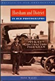 img - for Horsham and District in Old Photographs (Britain in Old Photographs) book / textbook / text book