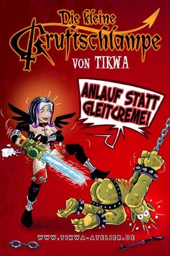 Die kleine Gruftschlampe - Anlauf statt Gleitcreme! (Volume 3)  [Neumann, Mathias Tikwa] (Tapa Blanda)