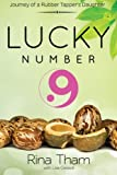 Lucky Number 9: Journey of a Rubber Tapper's Daughter