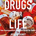 Drugs for Life: How Pharmaceutical Companies Define Our Health: Experimental Futures Audiobook by Joseph Dumit Narrated by John Brancy