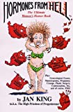 Hormones from Hell: The Ultimate Women's Humor Book