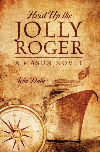 hoist-up-the-jolly-roger-a-mason-novel-by-john-daly-2012-07-10