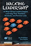 img - for Hacking Leadership: 10 Ways Great Leaders Inspire Learning That Teachers, Students, and Parents Love (Hack Learning Series) (Volume 5) book / textbook / text book