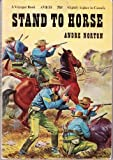 Stand to Horse (0156848902) by Andre Norton