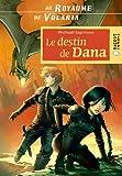 vignette de 'Au royaume de Volaria<br /> Le Destin de Dana (Michaël Espinosa)'