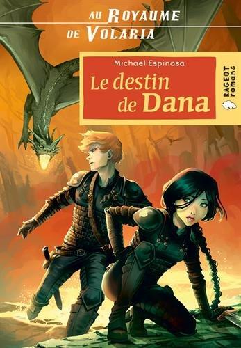 Au Royaume de Volaria : Le destin de Dana