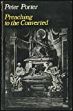 Preaching to the Converted (0192118218) by Porter, Peter