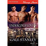 Undercover Lovers [Urban Affairs 1] (Siren Publishing Menage Amour Manlove) ~ Gale Stanley