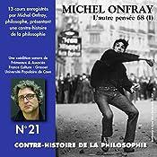 Contre-histoire de la philosophie 21.2: L'autre pensée 68 - De Herbert Marcuse à Henri Lefebvre   Michel Onfray