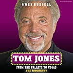 Tom Jones: The Biography: From the Valleys to Vegas | Gwen Russell