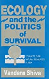Ecology and the Politics of Survival (United Nations university programme on peace & global transformation) (0803996721) by Shiva, Vandana