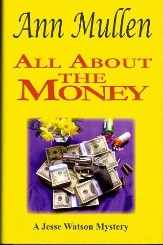 All About the Money (A Jesse Watson Mystery)