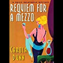 Requiem for a Mezzo: A Daisy Dalrymple Mystery Audiobook by Carola Dunn Narrated by Bernadette Dunne