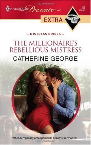 Image for The Millionaire's Rebellious Mistress (Harlequin Presents Extra: Mistress Brides)