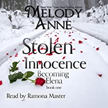 Stolen Innocence: Becoming Elena, Book One Audiobook by Melody Anne Narrated by Ramona Master