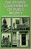 img - for The Private Government of Public Money: Community and Policy inside British Politics by Hugh Heclo (1981-10-01) book / textbook / text book