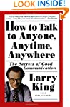 How to Talk to Anyone, Anytime, Anywh...