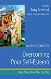 img - for An Aspie's Guide to Overcoming Poor Self-Esteem: Been There. Done That. Try This! (Been There. Done That. Try This! Aspie Mentor Guides) book / textbook / text book