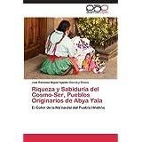 Riqueza y Sabiduria del Cosmo-Ser, Pueblos Originarios de Abya Yala: El Color de la Nä..na-Jaí del Pueblo Hñähñú...