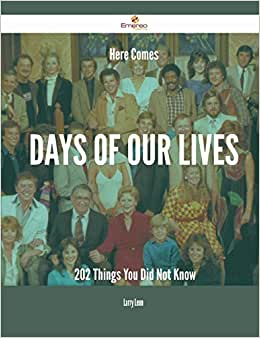 Here Comes Days Of Our Lives - 202 Things You Did Not Know