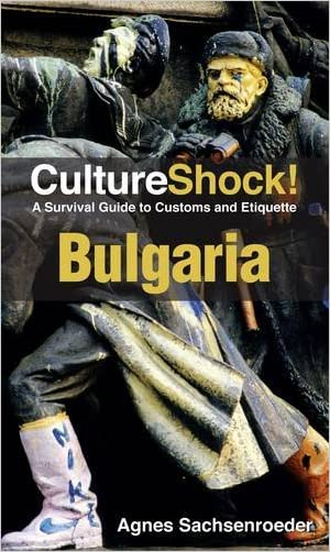 CultureShock! Bulgaria: A Survival Guide to Customs and Etiquette