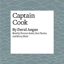 Captain Cook | Livre audio Auteur(s) : David Angus Narrateur(s) : Frances Jeater, Sam Dastor, Kerry Shale