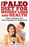 The Paleo Diet For Weight Loss and He...