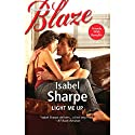 Light Me Up Audiobook by Isabel Sharpe Narrated by Karen White