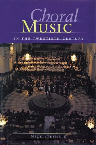 Choral Music in the Twentieth Century: Hardcover