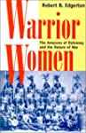 Warrior Women: The Amazons of Dahomey...