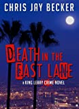 img - for Death in the Fast Lane (A King Leary Crime Novel) book / textbook / text book