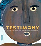 Testimony: Vernacular Art of the African-American South: The Ronald and June Shelp Collection (0810944847) by Conwill                  ., Kinshasha