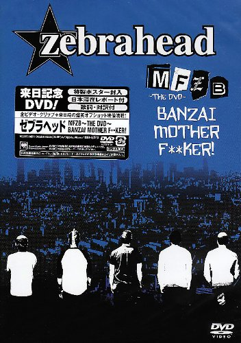 MFZB~THE DVD~ BANZAI MOTHER F**KER!