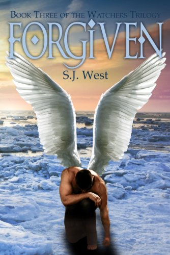S.J. West - Forgiven (Book 3, The Watchers Trilogy; Young Adult Paranormal Romance)