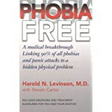 Phobia Free: Medical Breakthrough Linking 90 Per Cent of All Phobias and Panic Attacks to a Hidden Physical Problemby Harold N. Levinson