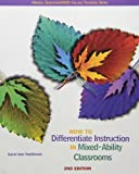 How to Differentiate Instruction in Mixed Ability Classrooms (2nd Edition) (013119500X) by Tomlinson, Carol Ann