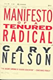 Manifesto of a Tenured Radical (Cultural Front) (0814757979) by Nelson, Cary