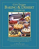 City Tavern Baking & Dessert Cookbook: 200 Years of Authentic American Recipes