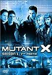 Mutant X - Saison 1, Partie 1 - �diti...