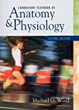 Laboratory Textbook of Anatomy and Physiology (2nd Edition) (0130196940) by Wood, Michael G.