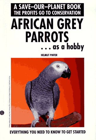 African Grey Parrots...Getting Started (Save-Our-Planet Book), Pinter,H.lmut