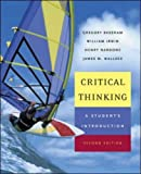 Critical Thinking: A Student's Introduction with PowerWeb: Critical Thinking (0072979011) by Bassham, Gregory