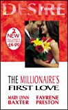 The Millionaire's First Love (Silhouette Desire) (0373047576) by Baxter, Mary Lynn