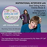 My Weight Loss for Life Wake UP Call (TM) Inspirational Interview: An Uplifting Interview with Victoria Moran, Lisa Kogan and Robin B. Palmer
