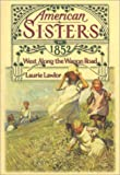 West Along the Wagon Road, 1852 (American Sisters)